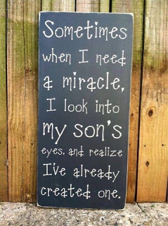 Sometimes when I need a miracle, I look into my son's eyes and realise I've already created one