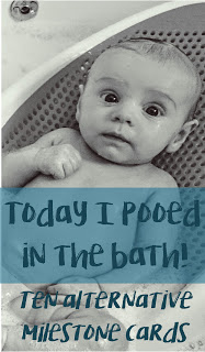 4) Today I pooed in the bath: Ten alternative milestone cards for babies