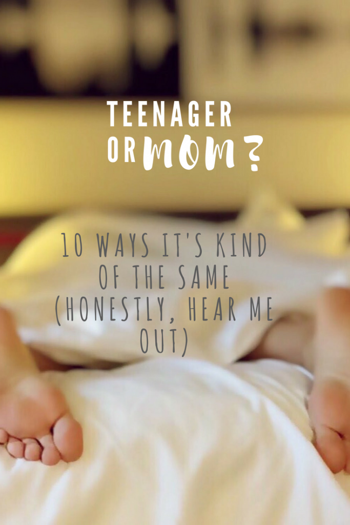 Pining for your youth? It's not so bad... Being a mom vs being a teenager - ten ways it's kind of the same (honestly, hear me out...) #parenting #momlife #teenagers #mumlife #toddlers #babies #momhumor
