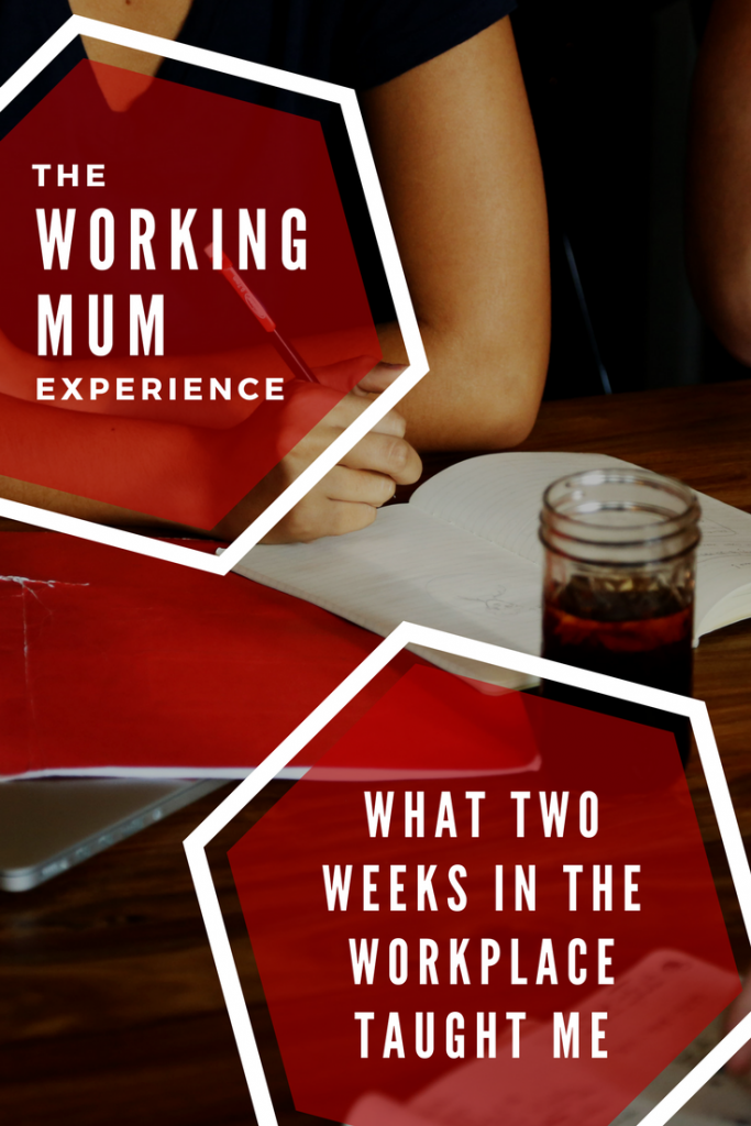 The working mum experience: Part 2 - What two weeks back in the workplace after a year of maternity leave taught me. After being denied a part time role and deciding to quit work, I had to go back to work. For two weeks. This is how it went. #workingmums #workingmoms #sahm #parenting #momlife #workingmomlife
