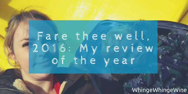 Fare thee well, 2016: My review of the year