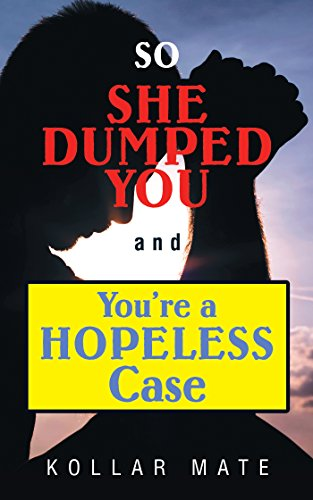 so she dumped you and you're a hopeless case book for valentines day