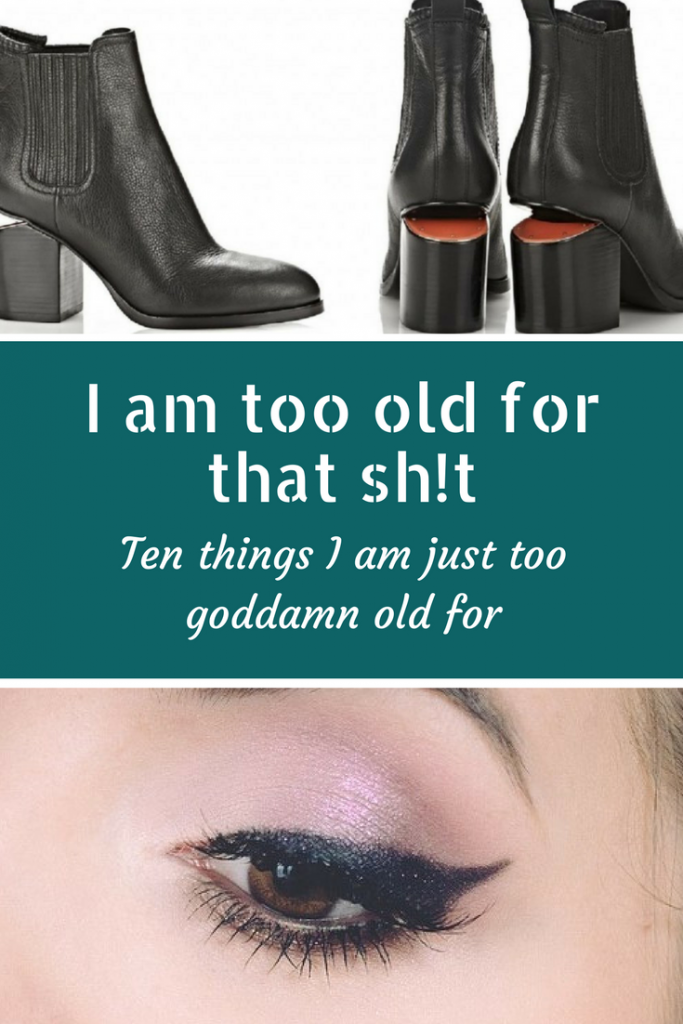 I'm too old for that shit! Shit I am just too goddamn old for now I'm a mom #momhumor #parenthumor #momlife #mumhumour #gettingold #30plus