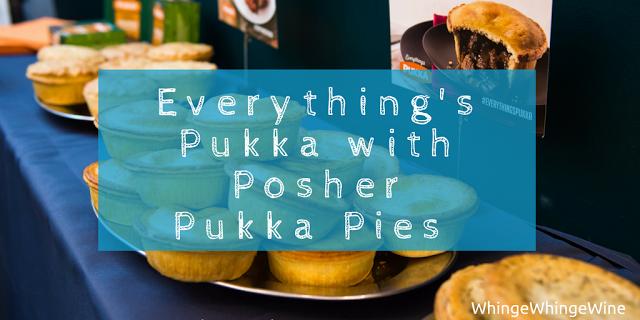everything's pukka pukka posher pies