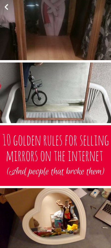 10 golden rules for selling mirrors on the internet (and people that broke them) #funnypics #memes #lol #facebook #lists