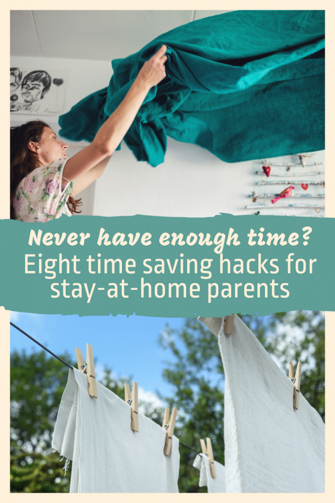 Are you a stay at home parent? Do you find you never have enough time to do everything? Make your life easier! Here are eight amazing time saving hacks for stay at home moms (May not contain serious advice) #momhumour #mumhumour #parenting #sahm #sahm #timesaving #hacks #parentinghacks