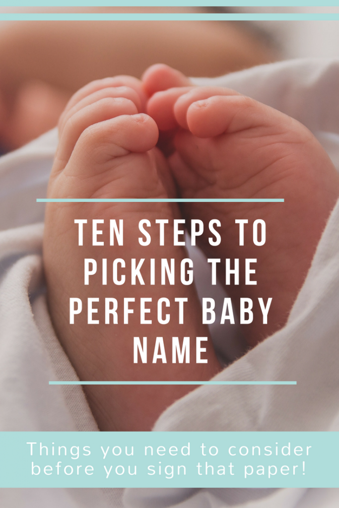 Ten steps to picking the perfect baby name: Ten things to consider before you sign that dotted line and give your baby their name. Picking a baby name can be really hard but here are some top tips to help you out! #baby #babies #pregnant #pregnancy #moms #momlife #parenting #parentingtips #parentingadvice #momadvice #mumadvice #momtips #babynames